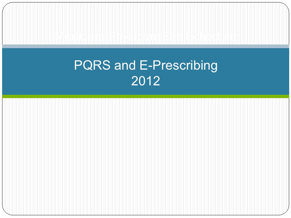 Medicare Physician Fee Schedule PQRS and E-Prescribing 2012