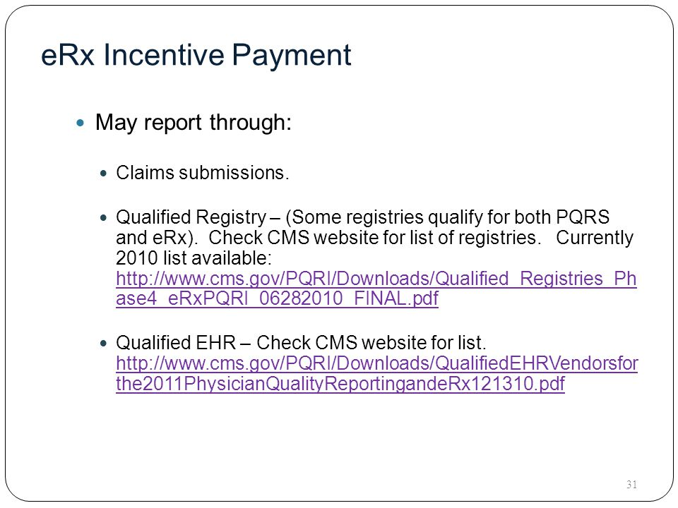 eRx Incentive Payment May report through: Claims submissions.