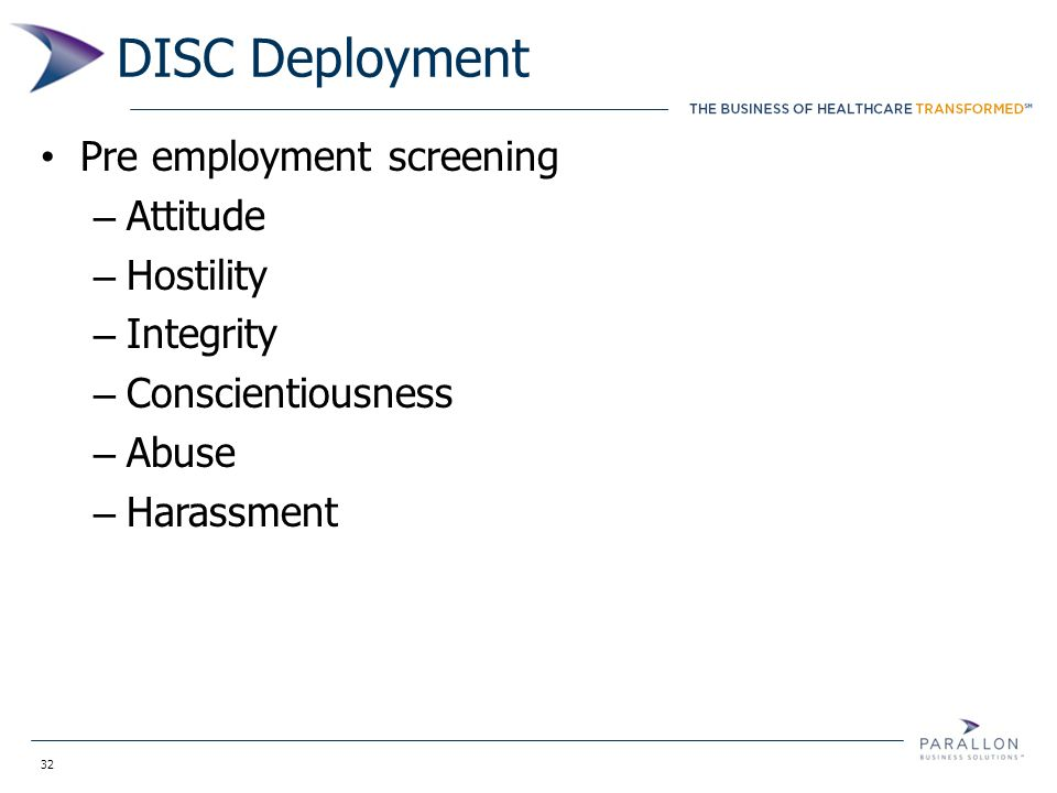 32 DISC Deployment Pre employment screening – Attitude – Hostility – Integrity – Conscientiousness – Abuse – Harassment