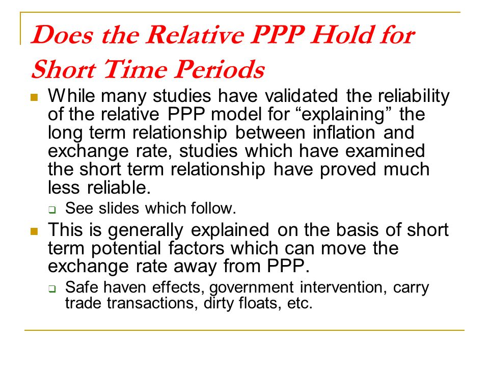 """Does the Relative PPP Hold for Short Time Periods While many studies have validated the reliability of the relative PPP model for """"explaining"""" the lon"""