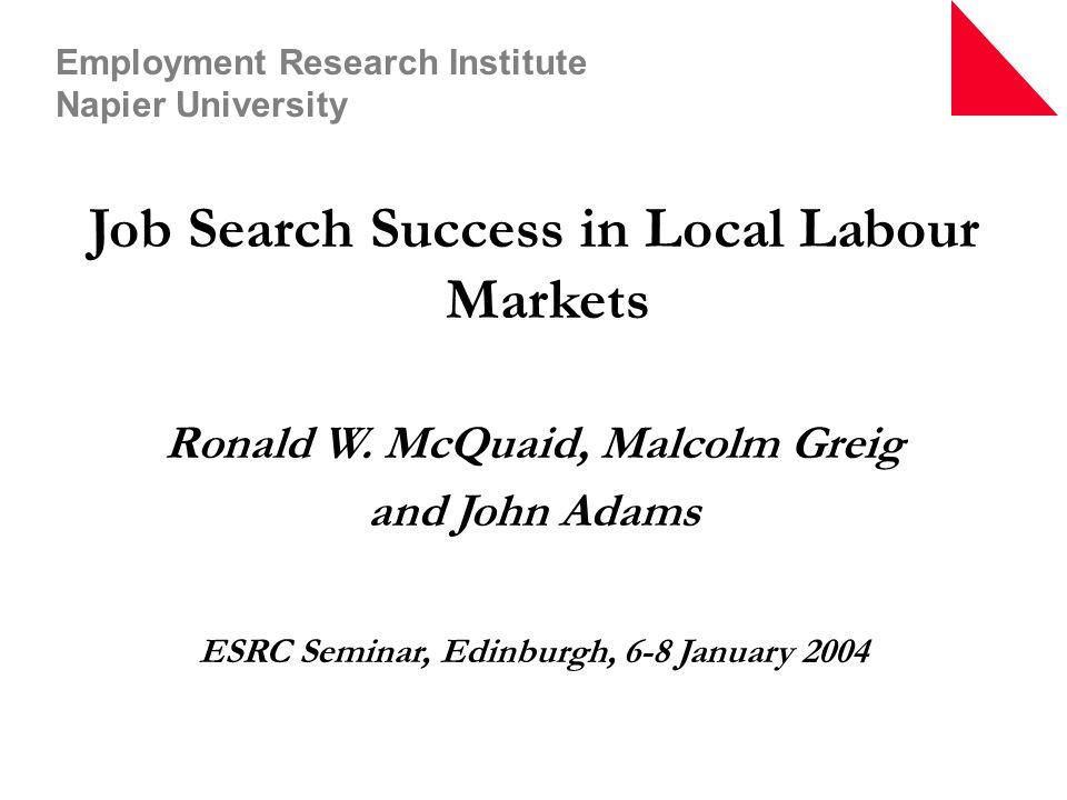 Job Search Success in Local Labour Markets Ronald W.