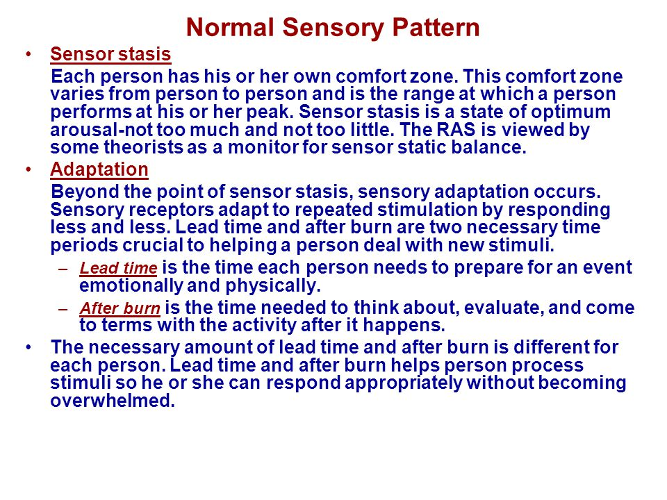 Risk Factors for Sensory Perception Dysfunction in the Healthcare Environment Sensory Overload Room close to nurse s station ICU or intermediate unit Bright lights Use of mechanical ventilator Use of ECG monitor Use of oxygen Use of IVs Other equipment Frequent treatments Sensory Deprivation Private room Eyes bandaged Bed rest Sensory aid not available (hearing aid, glasses) Isolation precautions Few visitors