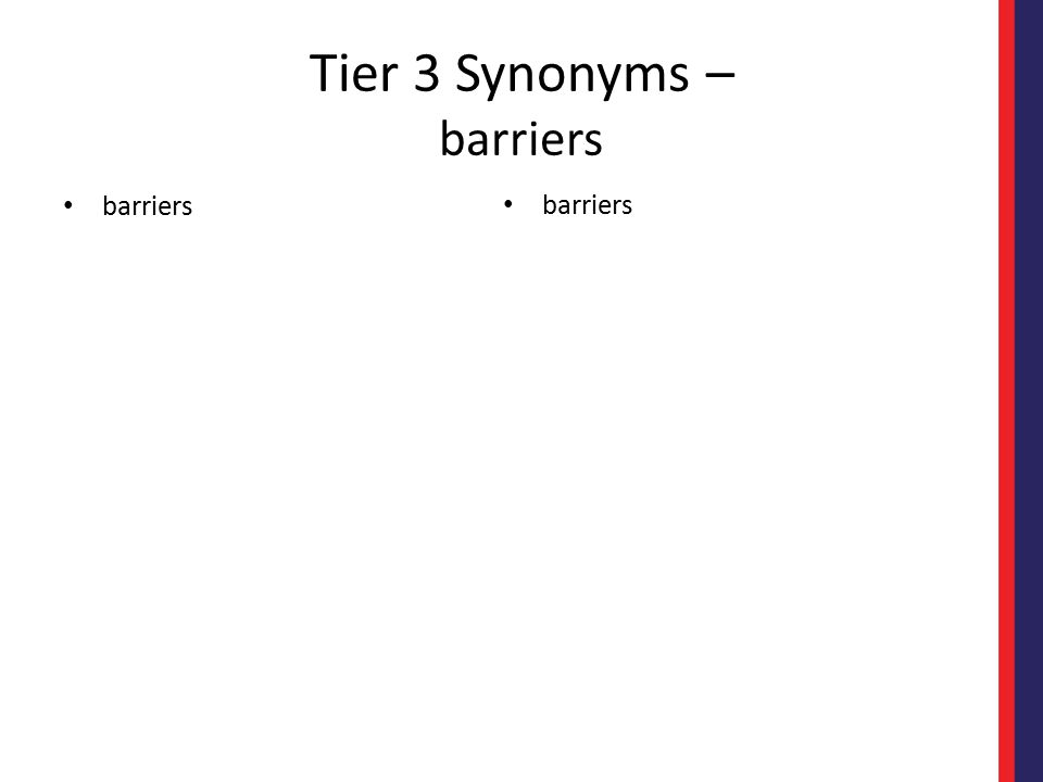 Tier 3 Synonyms – barriers barriers