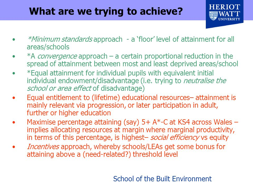 School of the Built Environment What are we trying to achieve.