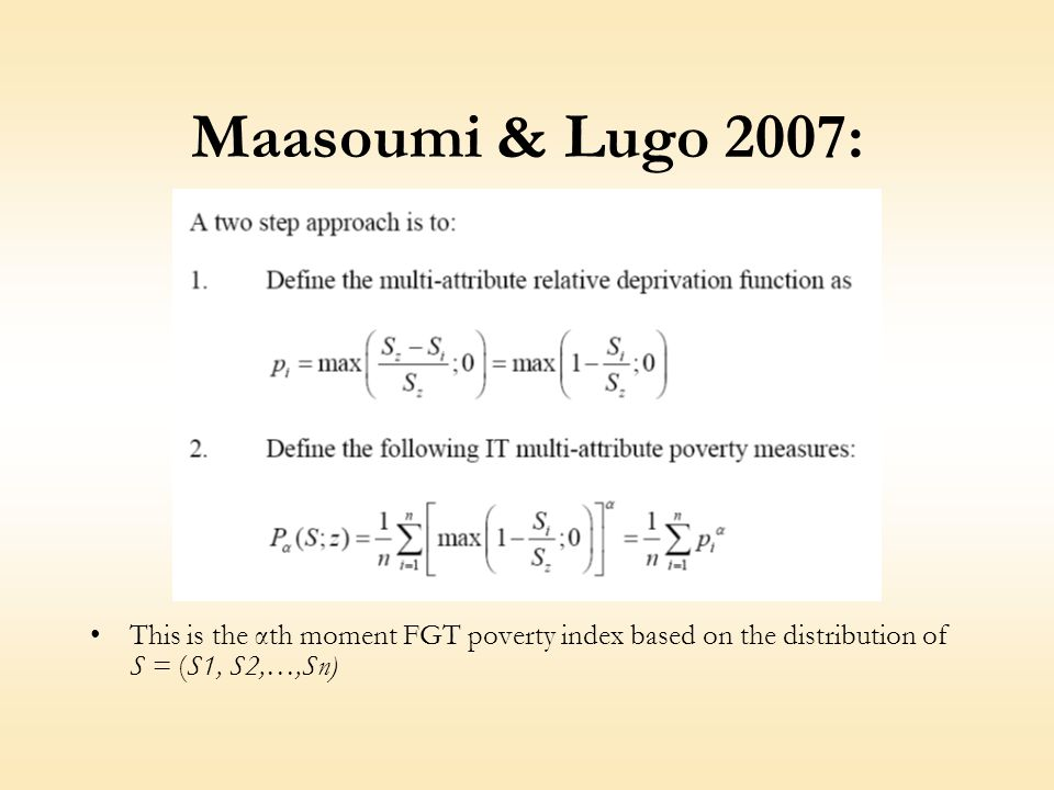 Maasoumi & Lugo 2007: This is the αth moment FGT poverty index based on the distribution of S = (S1, S2,…,Sn)