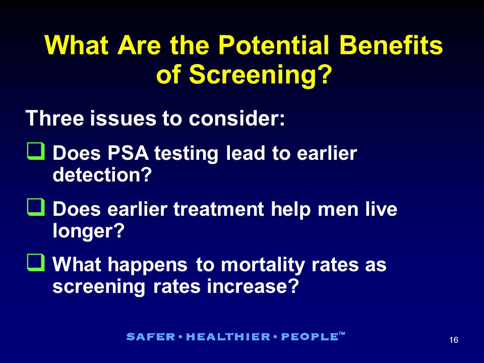 16 What Are the Potential Benefits of Screening.