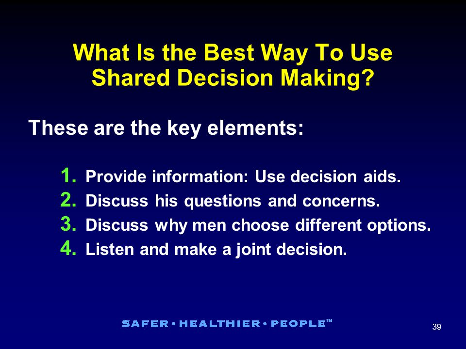 39 What Is the Best Way To Use Shared Decision Making.