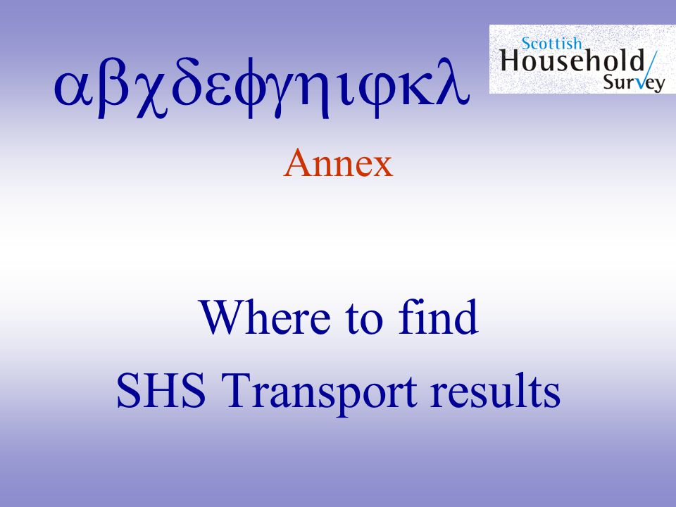 abcdefghijkl Annex Where to find SHS Transport results