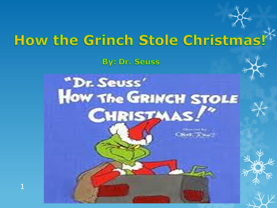 The Grinch, a fictional, bitter, cave-dwelling, catlike creature with a heart two sizes too small , lives on snowy Mount Crumpit high mountain just north of Whoville, home of the merry and warm-hearted Whos.