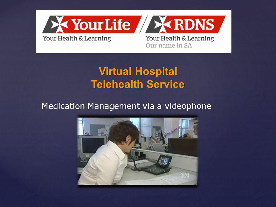 Virtual Hospital Telehealth Service Medication Management via a videophone