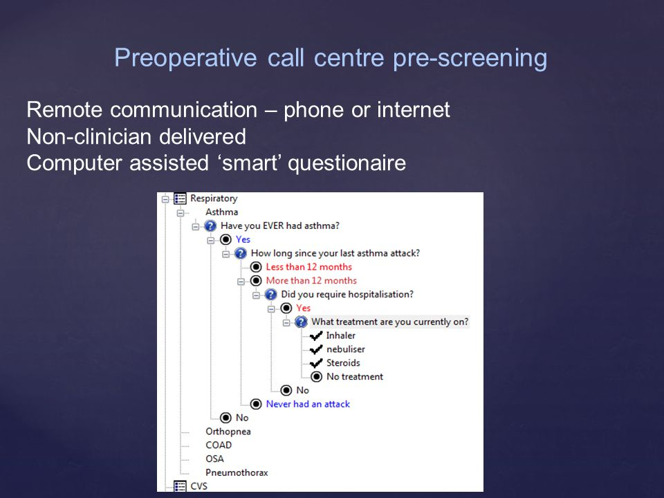 Preoperative call centre pre-screening Remote communication – phone or internet Non-clinician delivered Computer assisted 'smart' questionaire