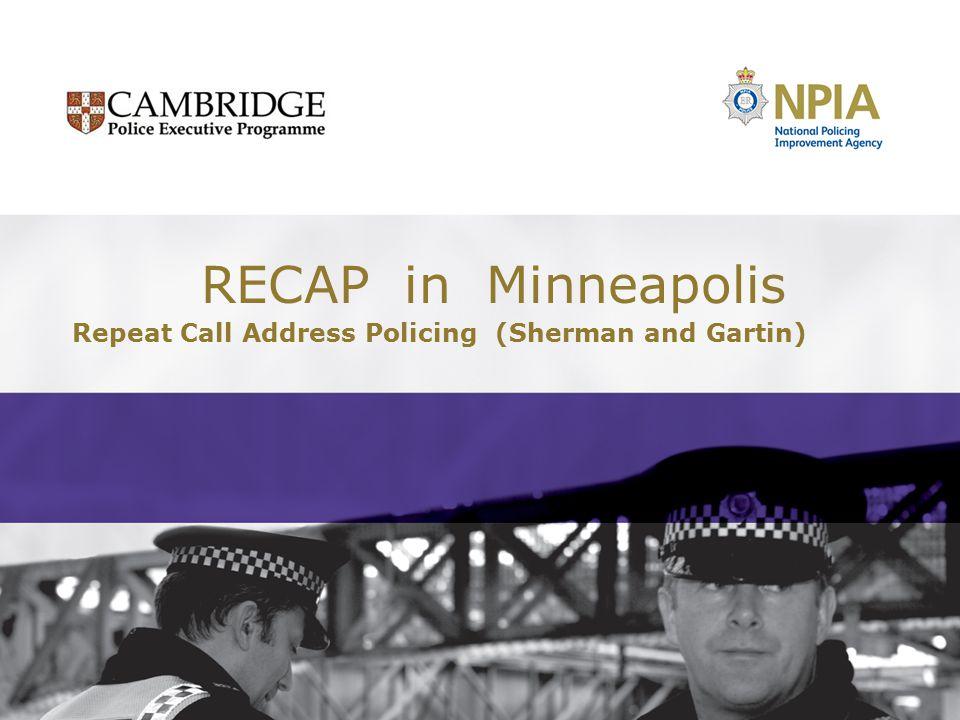 RECAP in Minneapolis Repeat Call Address Policing (Sherman and Gartin)