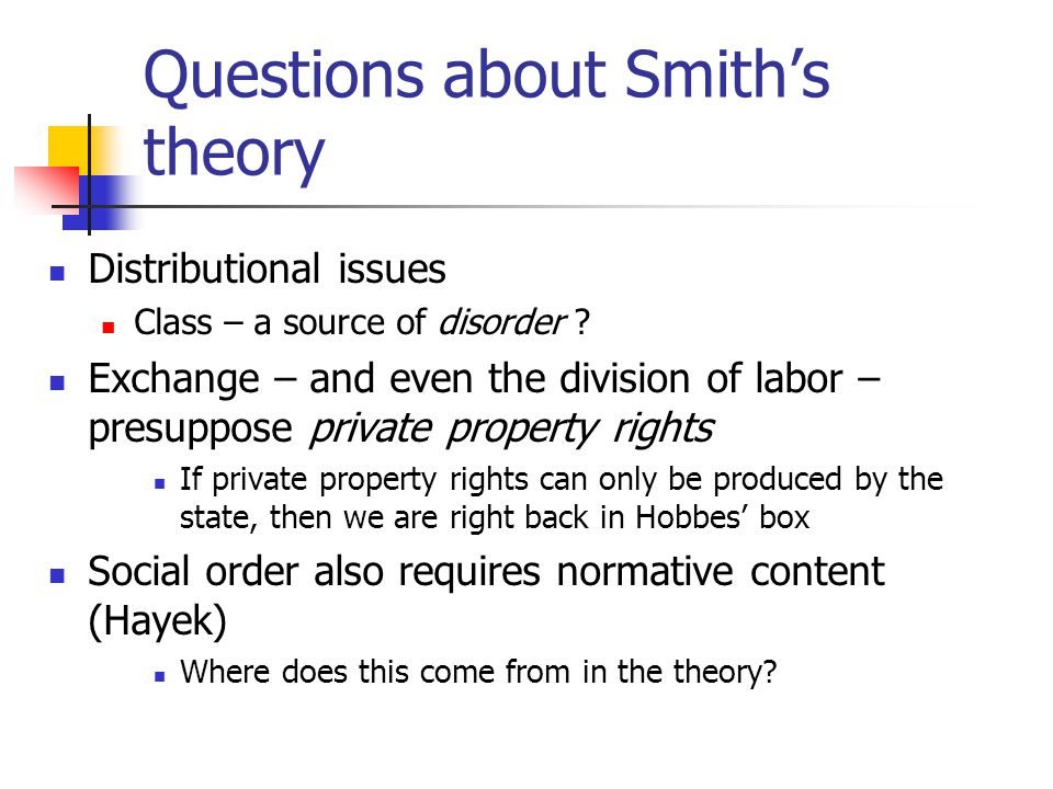 Questions about Smith's theory Distributional issues Class – a source of disorder .