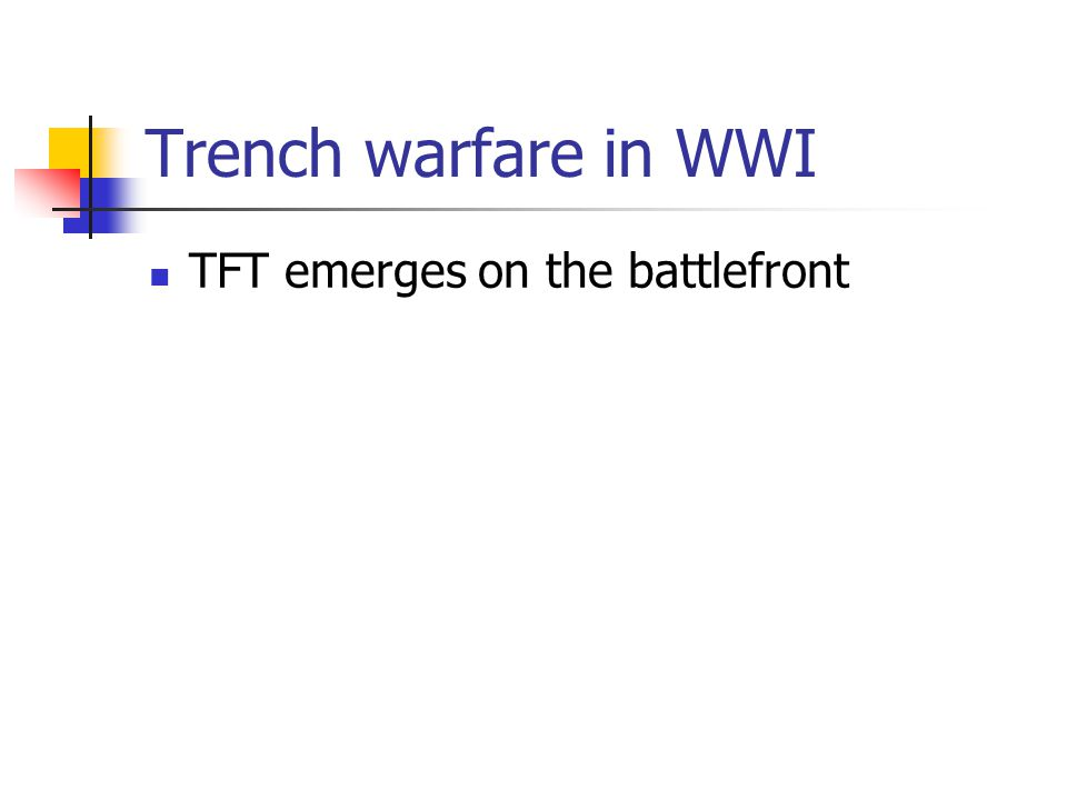 Trench warfare in WWI TFT emerges on the battlefront