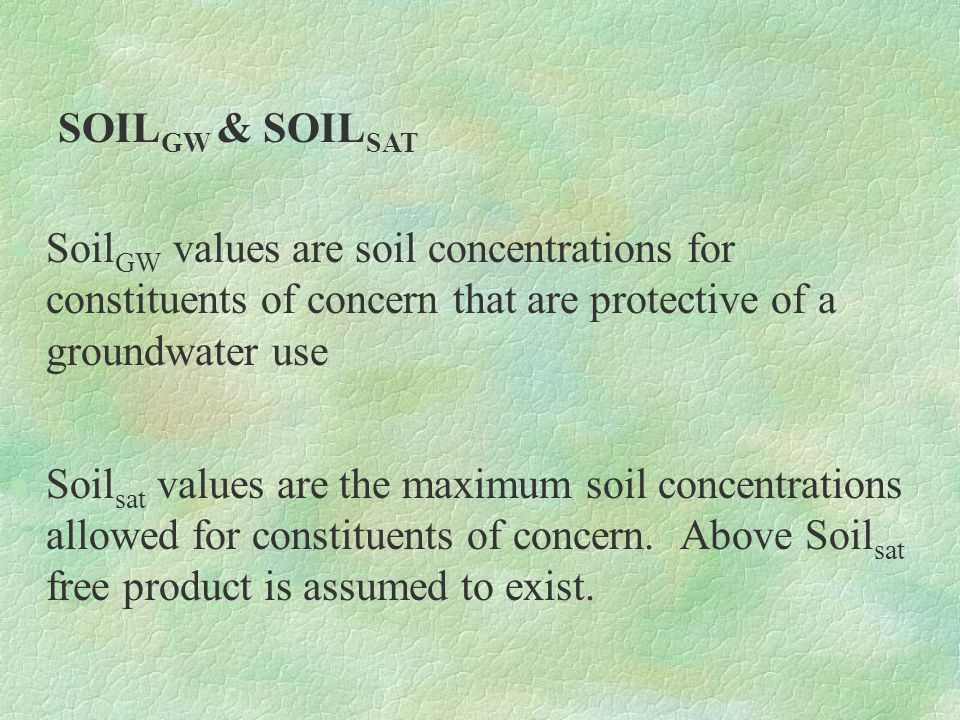MO-2: Determination of Soil GW Method 3-Organic and Inorganic COC Synthetic Precipitate Leaching Procedure (SPLP) -Used to evaluate Soil Protective of GW -SW-846 Method 1312 -SPLP Concentration < (GW RS)(20)(DAF) then Soil GW is not an issue