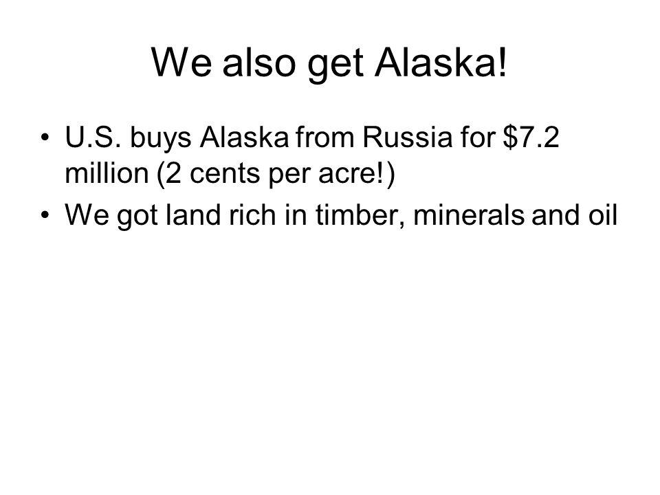 We also get Alaska. U.S.