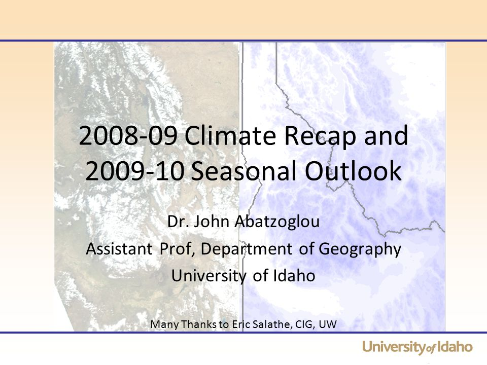 2008-09 Climate Recap and 2009-10 Seasonal Outlook Dr.