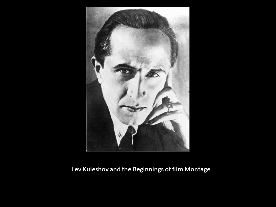 Lev Kuleshov and the Beginnings of film Montage