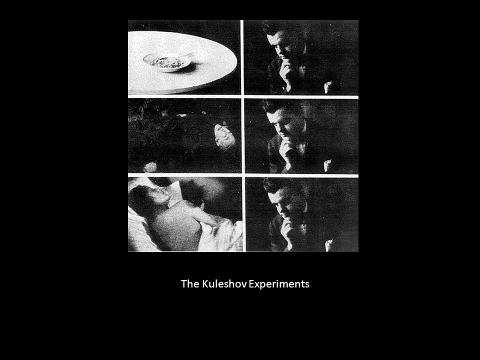 The Kuleshov Experiments