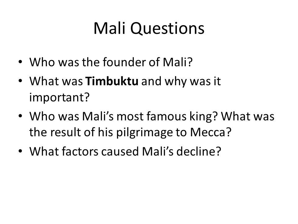 Mali Questions Who was the founder of Mali.What was Timbuktu and why was it important.