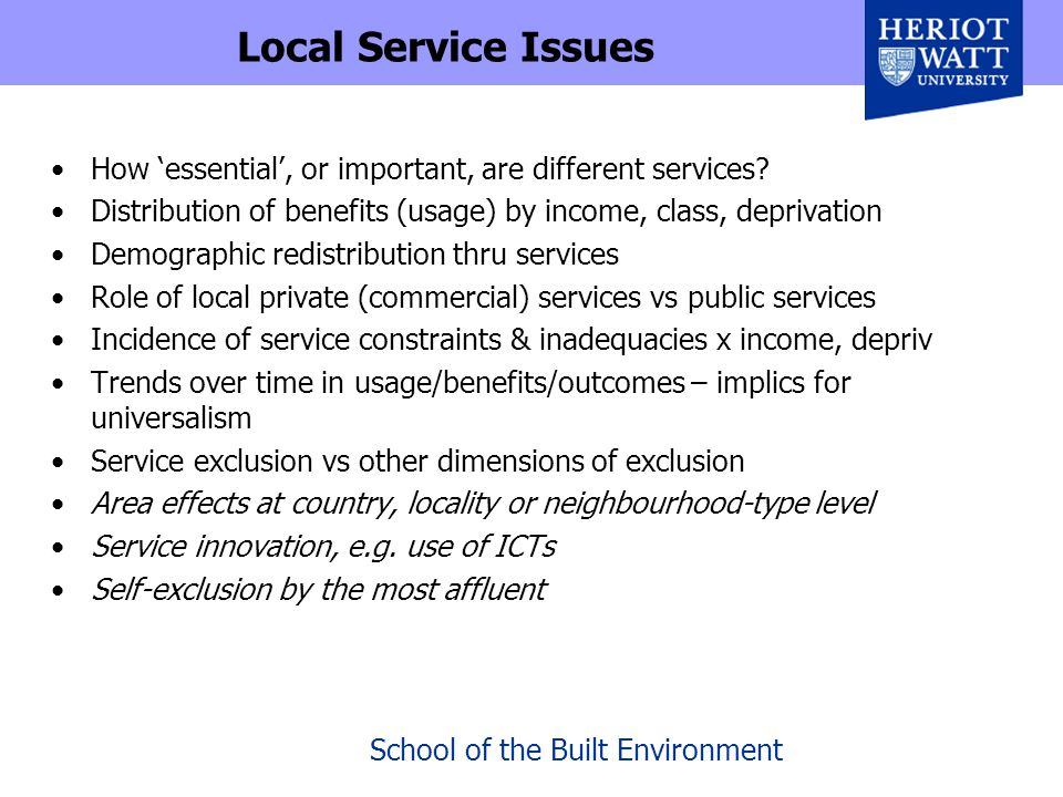 School of the Built Environment Local Service Issues How 'essential', or important, are different services.