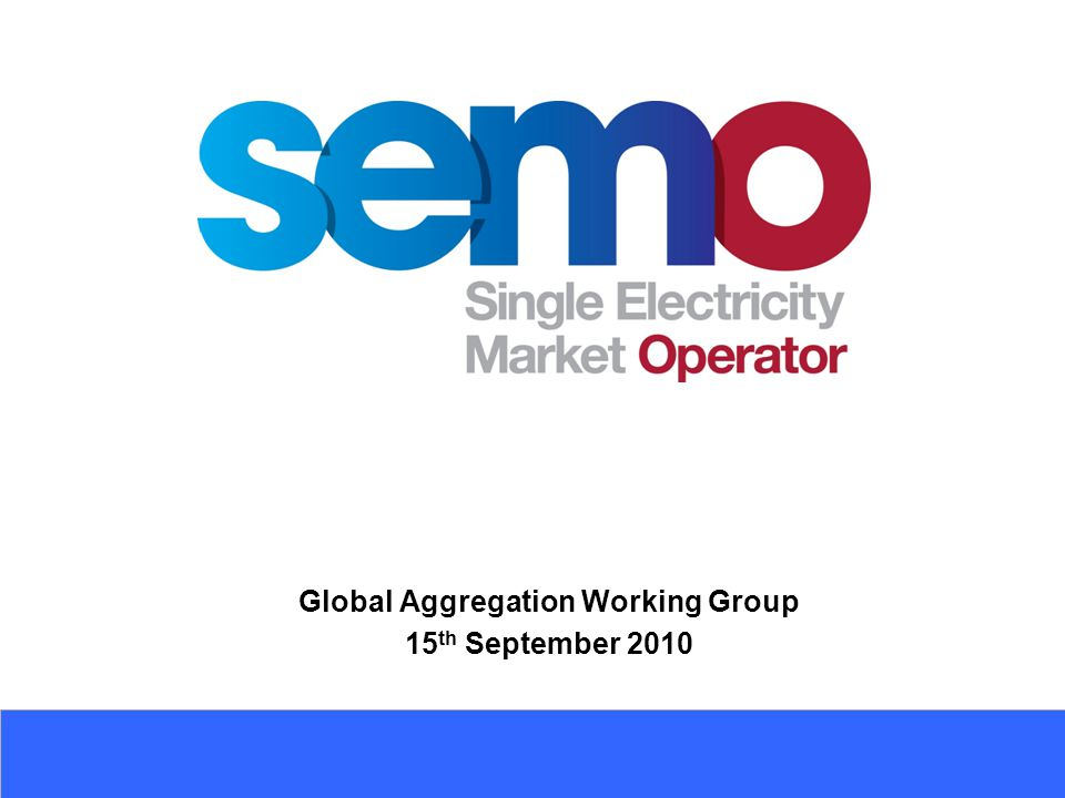 12  Meeting between MRSO, NIE T&D and SEMO took place on March 5 th ;  Further review of Options D and E;  Option E confirmed as  Aggregation for Supplier Units as normal;  Inclusion of a % value for each Trading Period;  % value will indicate at a MW level the proportion of the aggregation that is made up of non-interval metering; Global Aggregation - Recap