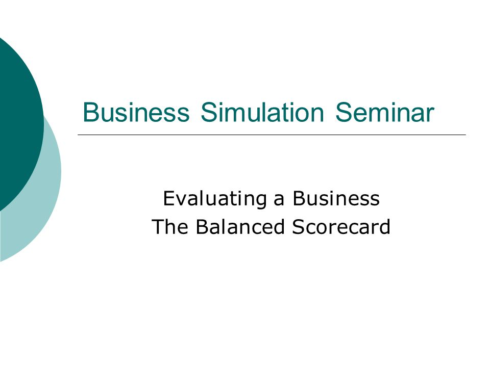 Recap Scoring  Evaluation at the end of the simulation  Looks at factors that may fluctuate during the rounds  Looks at same four areas 1.