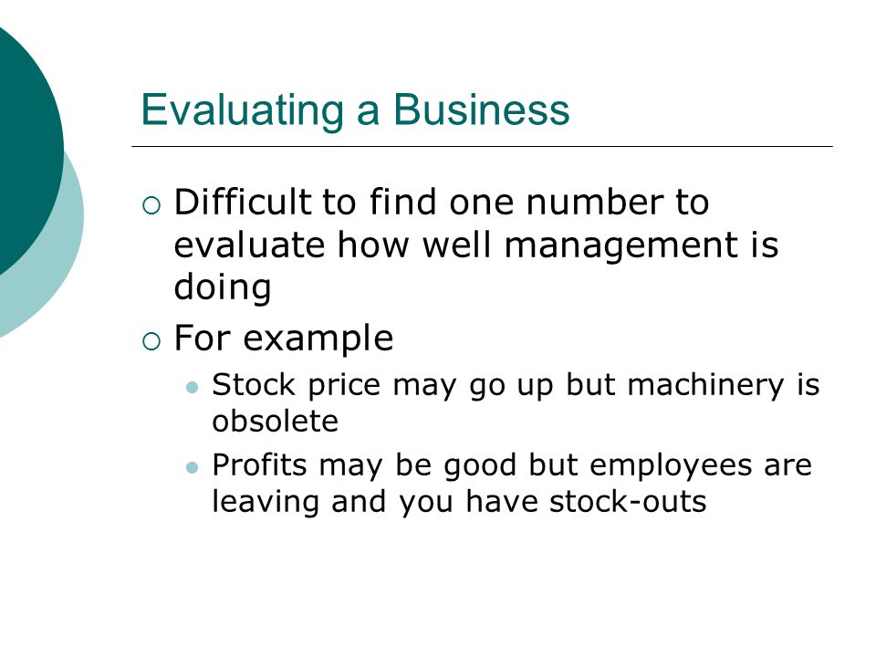 Evaluating a Business  Each measure trades off with others  What you measure is what you get If you emphasize only one metric, others will suffer E.g.
