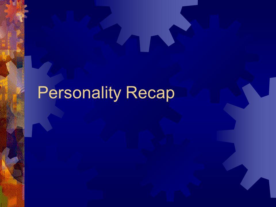 Personality Recap