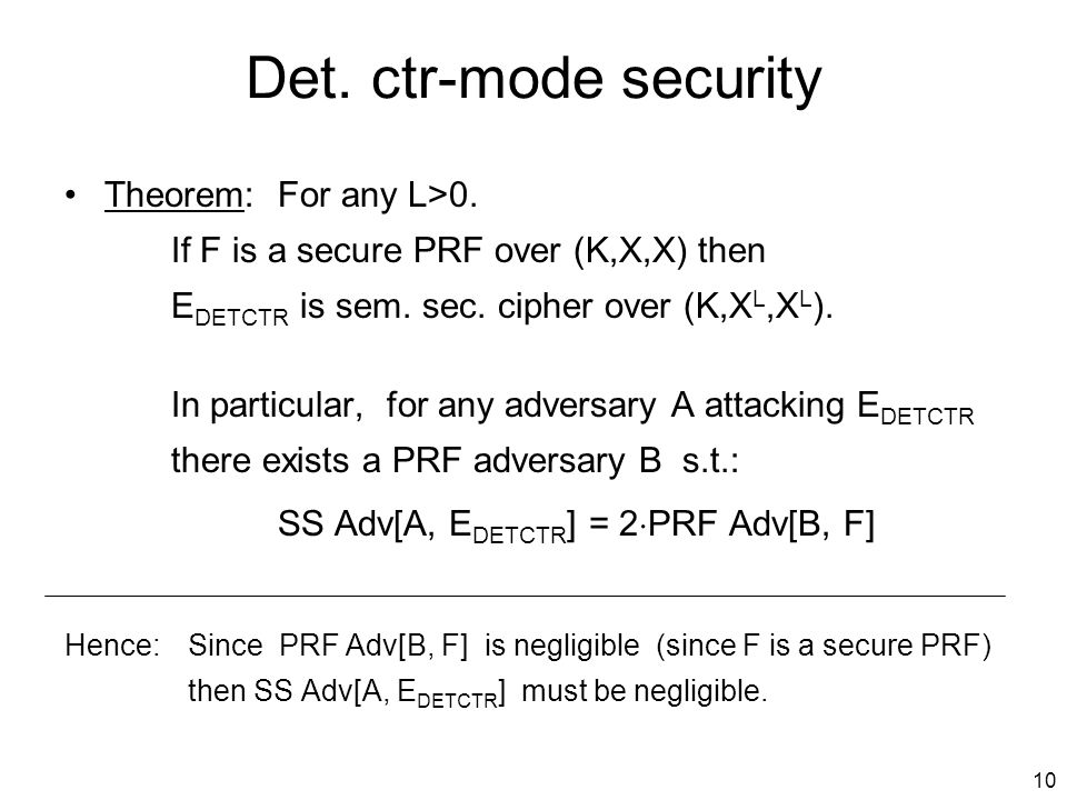 10 Det. ctr-mode security Theorem:For any L>0.