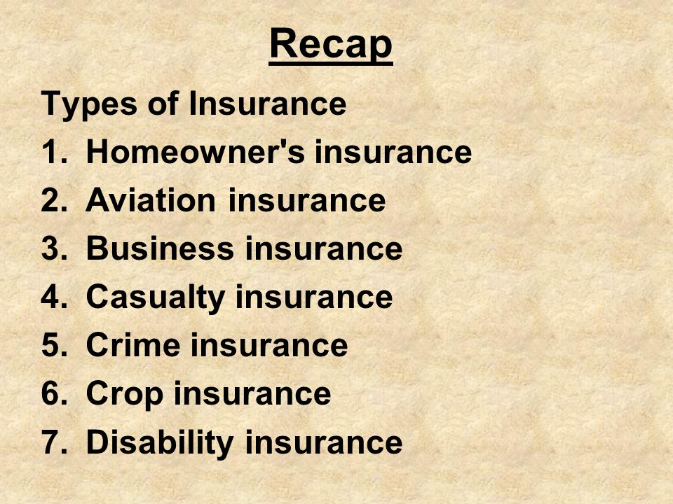 8.Expatriate insurance 9.Financial loss insurance 10.Health insurance 11.Life insurance 12.Political risk insurance 13.Property insurance