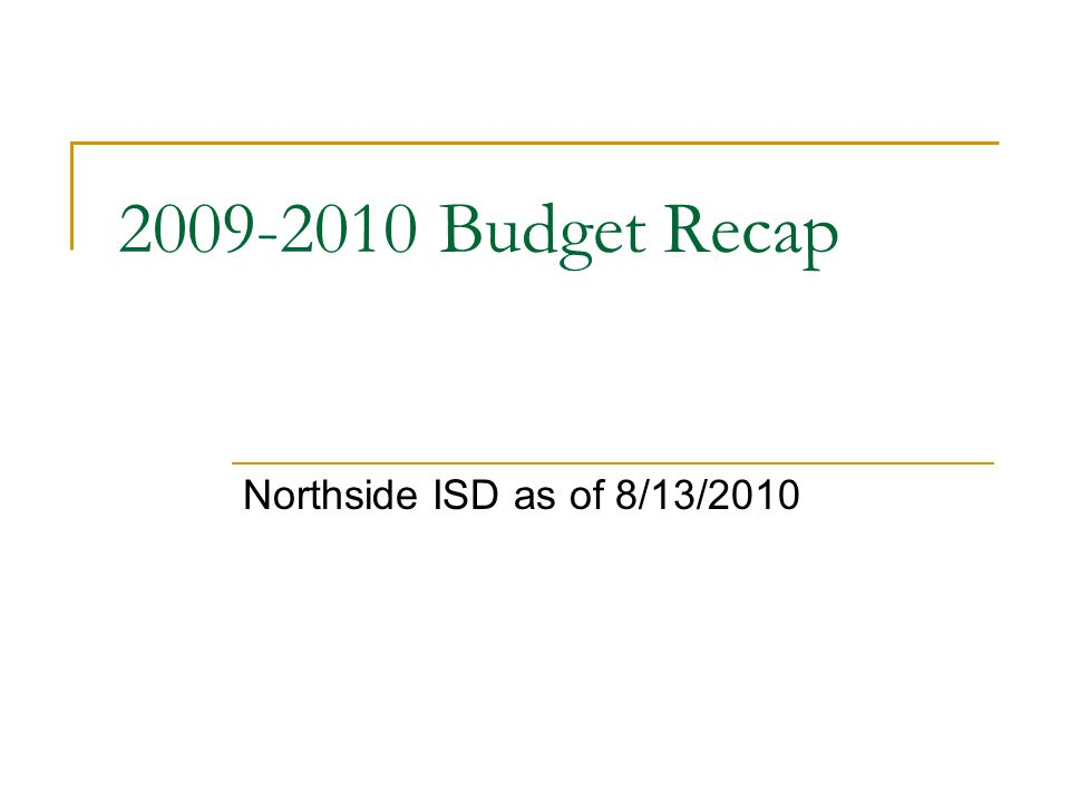 2009-2010 Budget Recap Northside ISD as of 8/13/2010