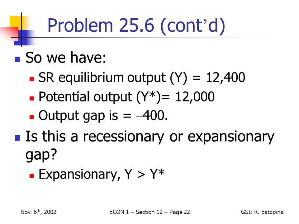 ECON 1 – Section 19 – Page 22GSI: R.EstopinaNov.