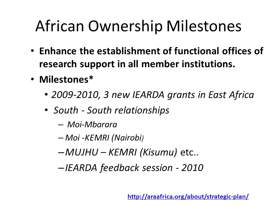 African Ownership Milestones Enhance the establishment of functional offices of research support in all member institutions.