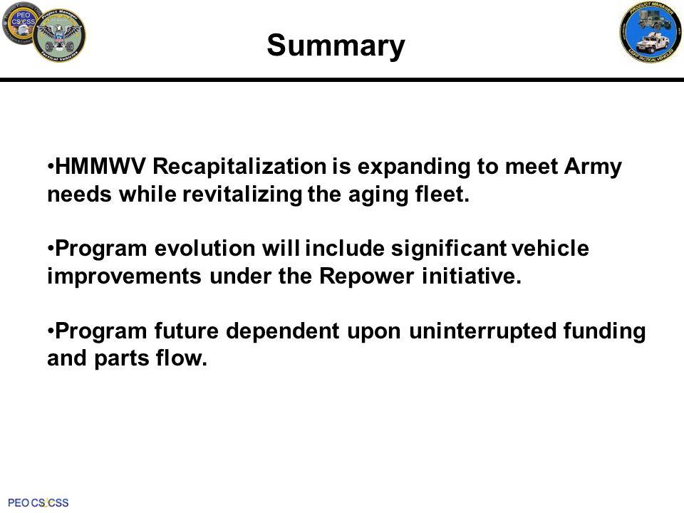 Summary HMMWV Recapitalization is expanding to meet Army needs while revitalizing the aging fleet.