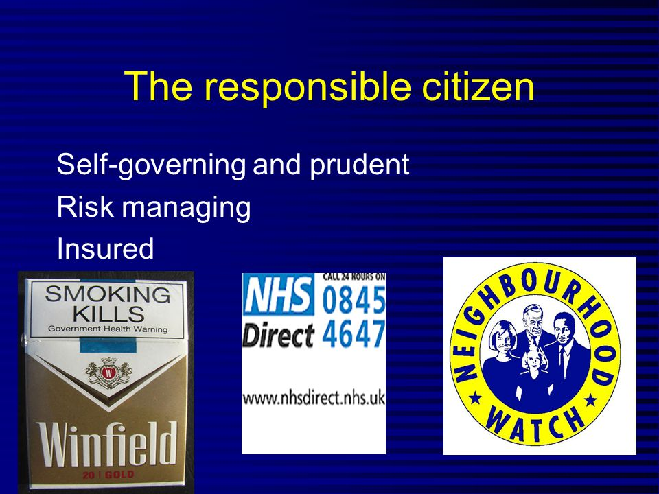 The responsible citizen Self-governing and prudent Risk managing Insured