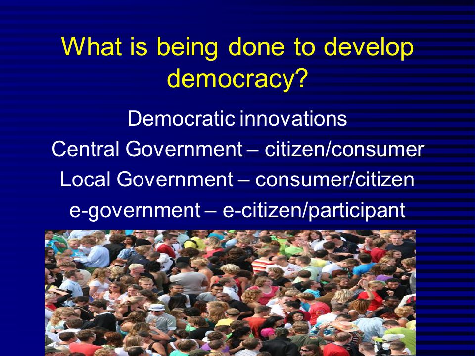 What is being done to develop democracy.