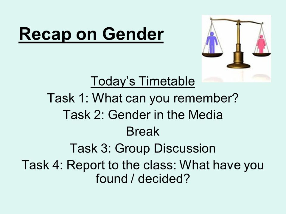 Recap on Gender Today's Timetable Task 1: What can you remember.