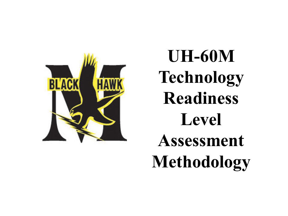 UH-60M Technology Readiness Level Assessment Methodology