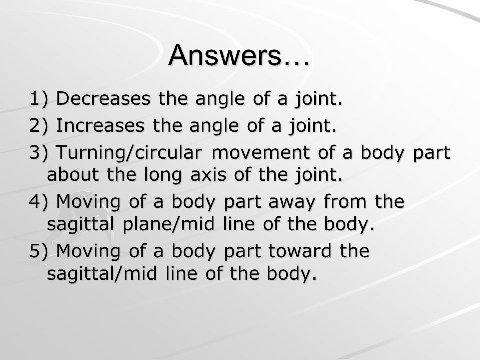 Remember… The 5 types of movement we have covered occur at BALL & SOCKET JOINTS HINGE JOINTS