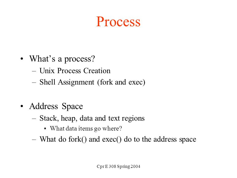 Cpr E 308 Spring 2004 Process What's a process.