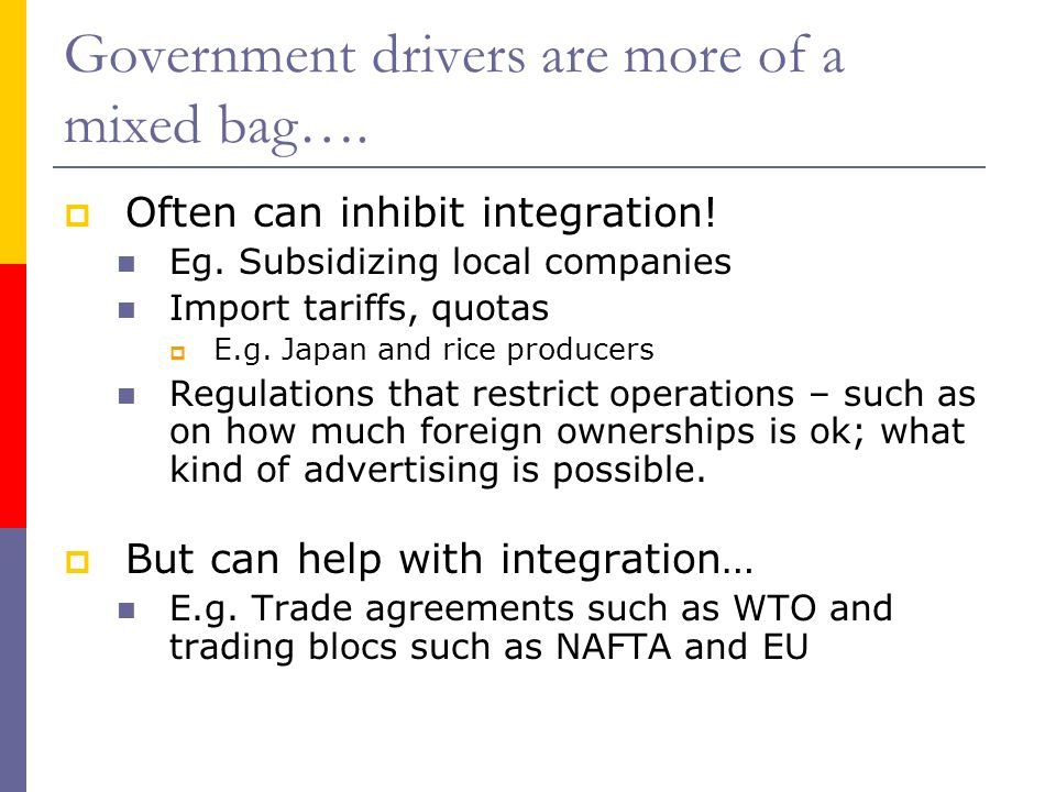 Government drivers are more of a mixed bag….  Often can inhibit integration.