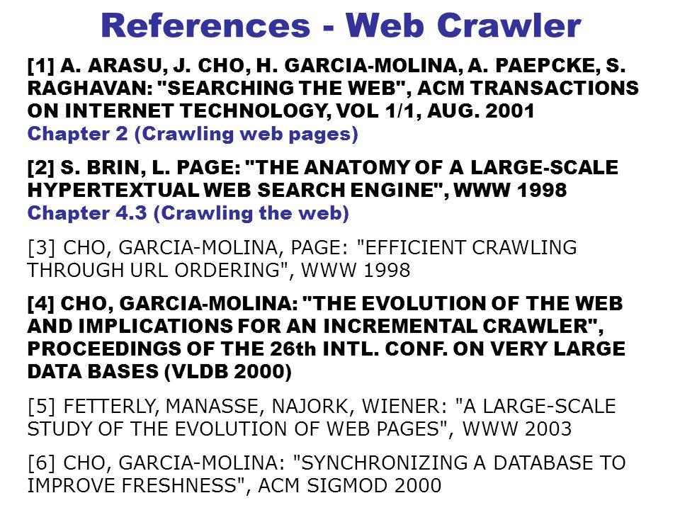 References - Web Crawler [1] A. ARASU, J. CHO, H.