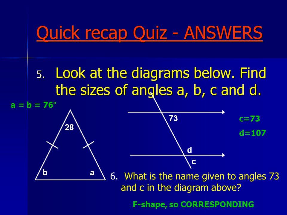 Quick recap Quiz - ANSWERS 5. Look at the diagrams below.