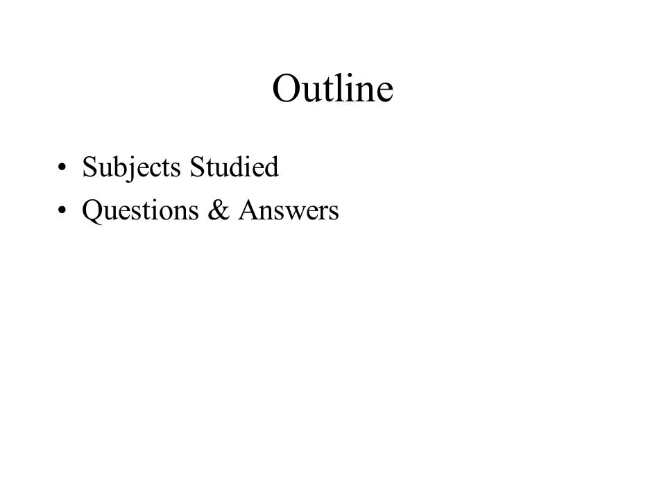 Outline Subjects Studied Questions & Answers