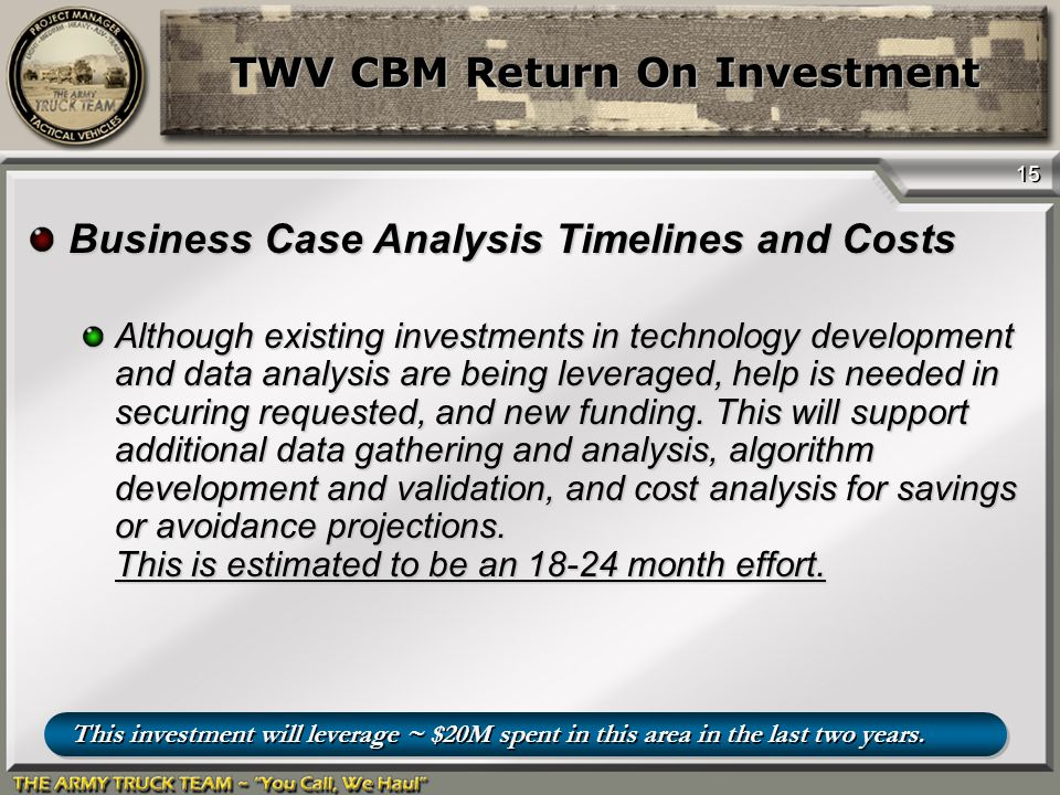 15 Business Case Analysis Timelines and Costs Although existing investments in technology development and data analysis are being leveraged, help is n