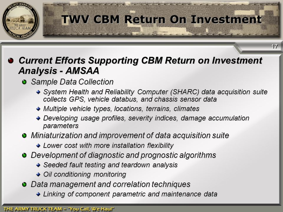 17 TWV CBM Return On Investment Current Efforts Supporting CBM Return on Investment Analysis - AMSAA Sample Data Collection System Health and Reliabil