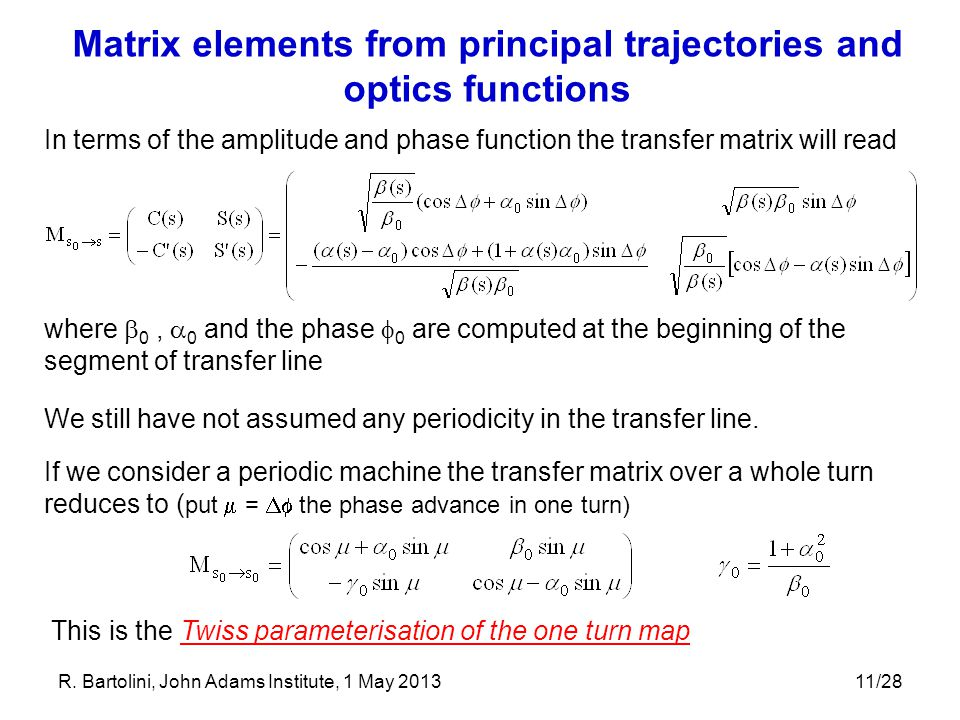 11/28 In terms of the amplitude and phase function the transfer matrix will read where  0,  0 and the phase  0 are computed at the beginning of the