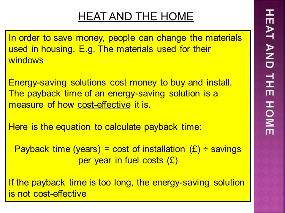 In order to save money, people can change the materials used in housing.