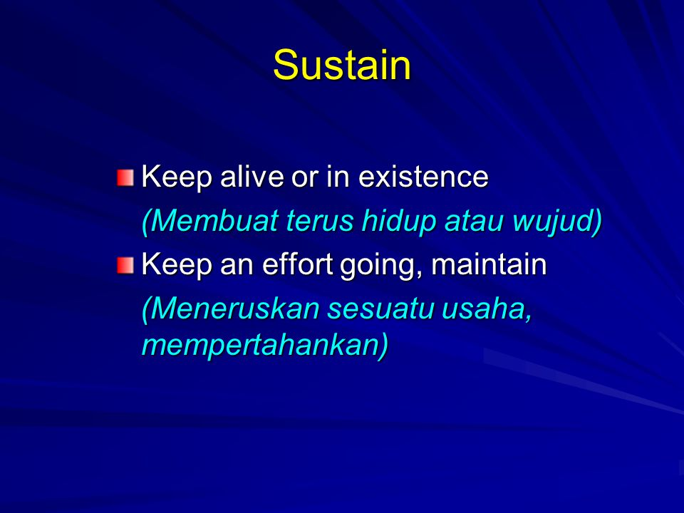 Other Definitions Sustainable development, sustainable growth, and sustainable use have been used interchangeably, as if their meanings were the same.